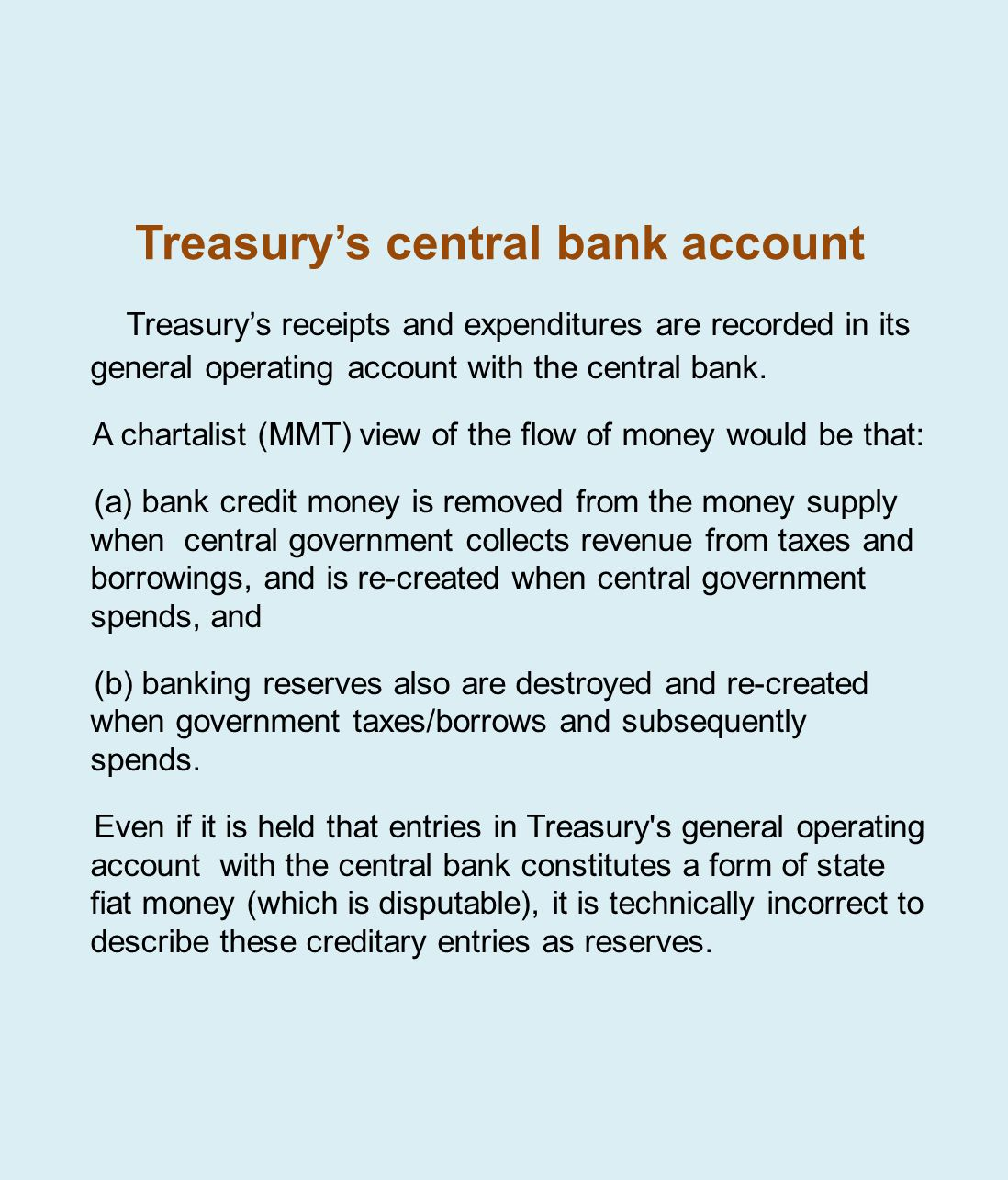 Treasurys central bank account Treasurys receipts and expenditures are recorded in its general operating account with the central bank.