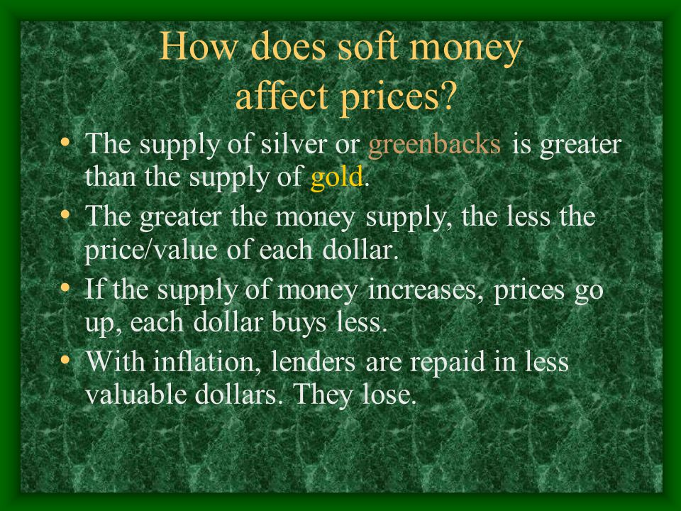 How does soft money affect prices.
