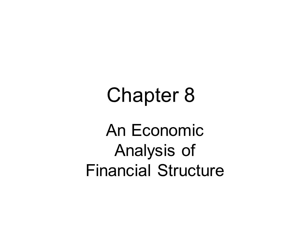 Chapter 8 An Economic Analysis of Financial Structure