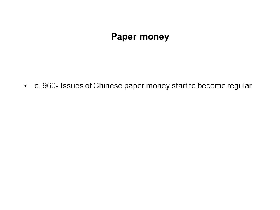 Paper money c Issues of Chinese paper money start to become regular