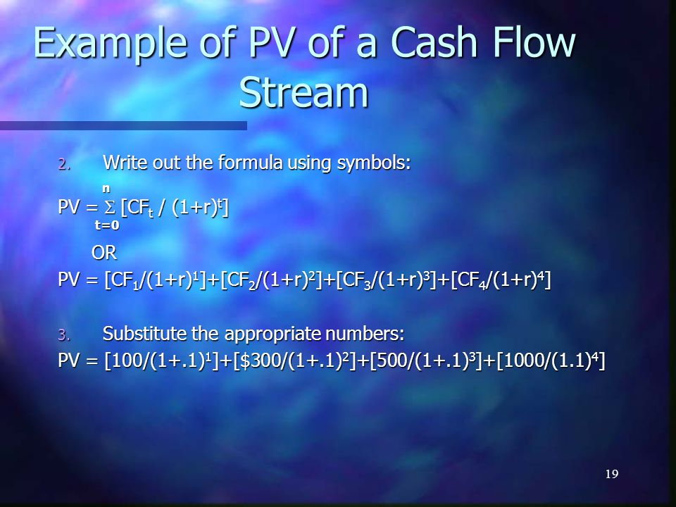 19 Example of PV of a Cash Flow Stream 2.