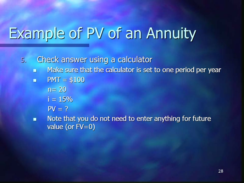 28 Example of PV of an Annuity 5.