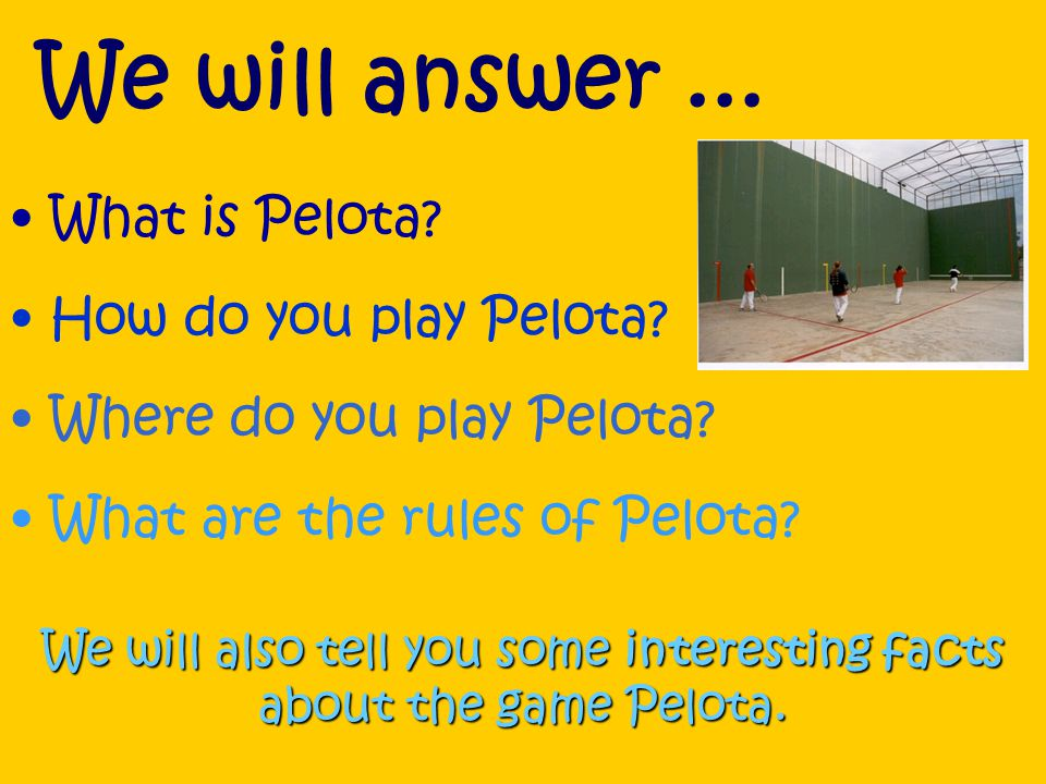 ¡Hola! Vamos a hablar sobre la pelota... Hi, were going to talk about pelota... By 3H Spanish
