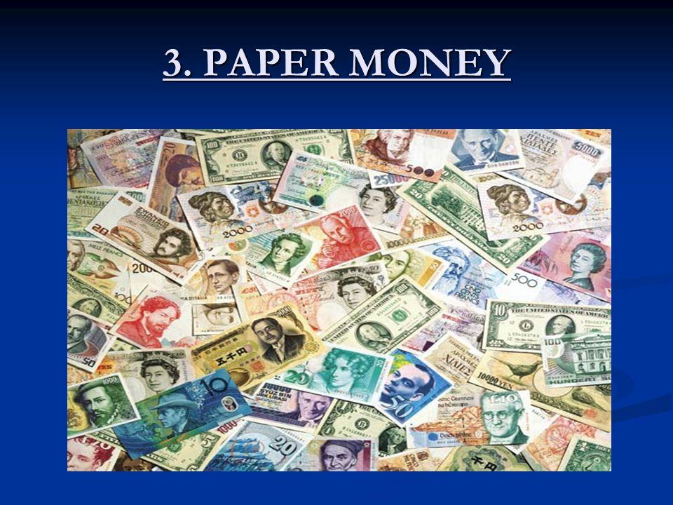 3. PAPER MONEY
