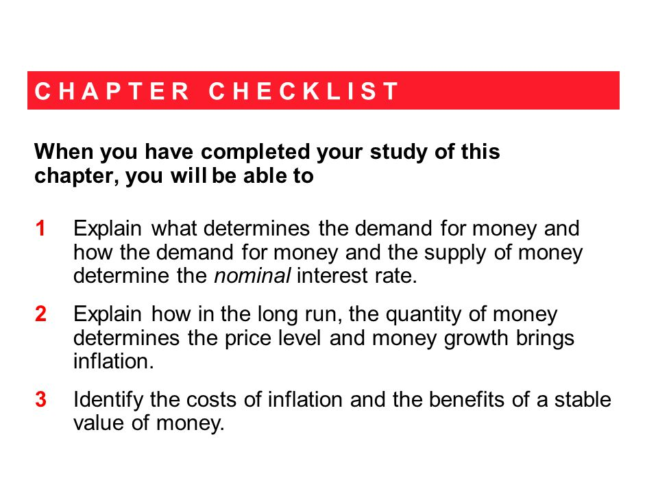 C H A P T E R C H E C K L I S T When you have completed your study of this chapter, you will be able to 1 Explain what determines the demand for money
