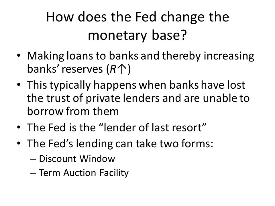 How does the Fed change the monetary base.
