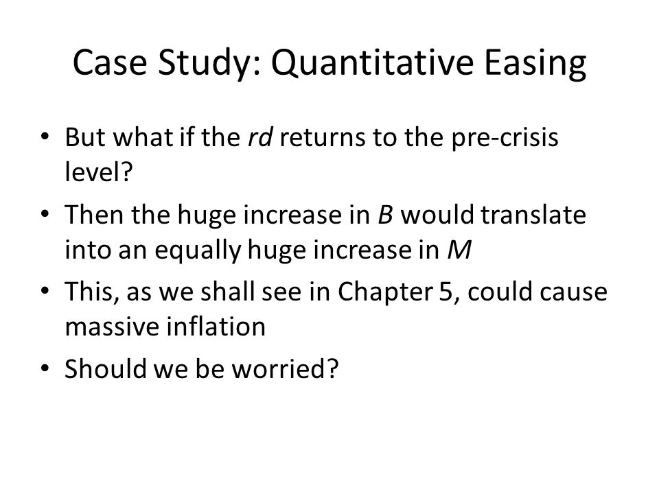 Case Study: Quantitative Easing But what if the rd returns to the pre-crisis level.