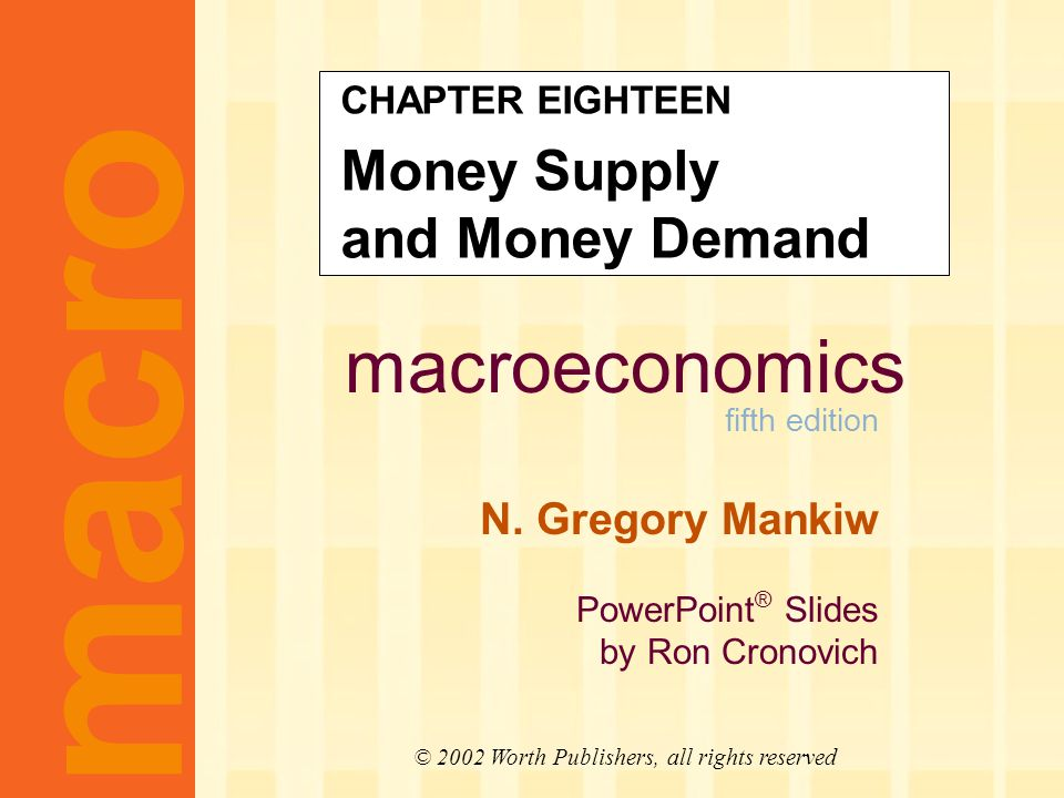 CHAPTER 18 Money Supply and Money Demand slide 41 Financial Innovation, Near Money, and the Demise of the Monetary Aggregates The rise of near money makes money demand less stable and complicates monetary policy.
