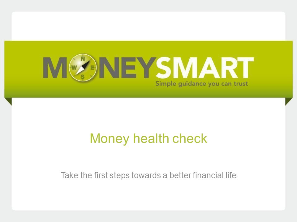 Money health check Take the first steps towards a better financial life