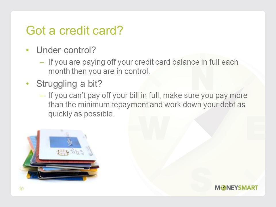 Got a credit card. Under control.