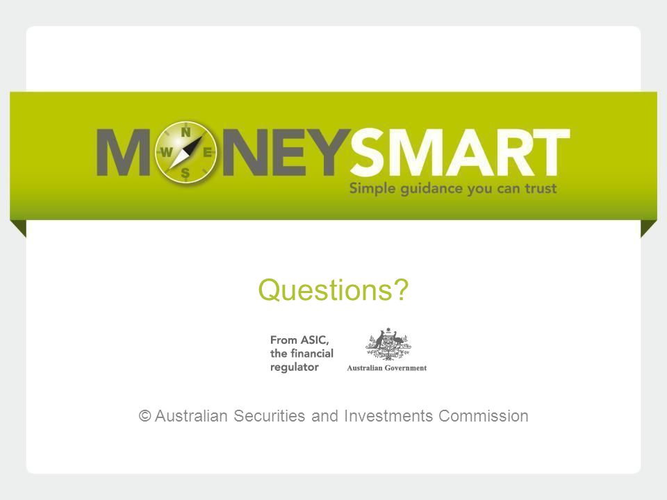 Questions © Australian Securities and Investments Commission