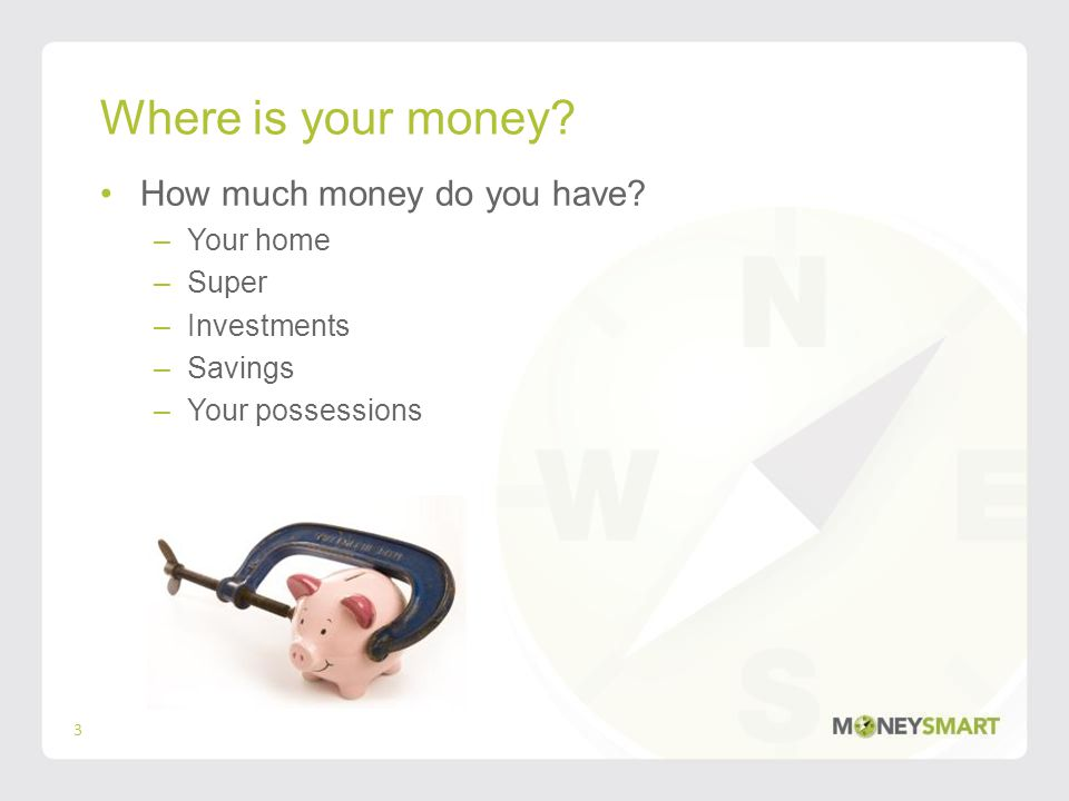 Superannuation Your employer pays money into your super account (usually 9%) Super money is invested by your fund and you can access it at retirement You can add more from your own money Is your super on target.
