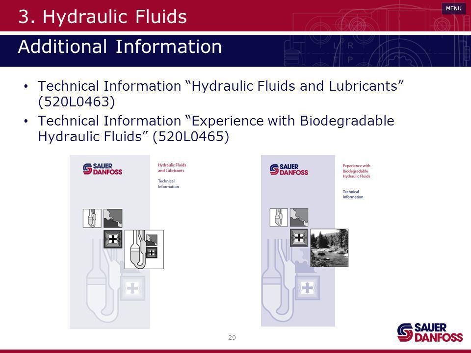 29 MENU 3. Hydraulic Fluids Additional Information Technical Information Hydraulic Fluids and Lubricants (520L0463) Technical Information Experience w