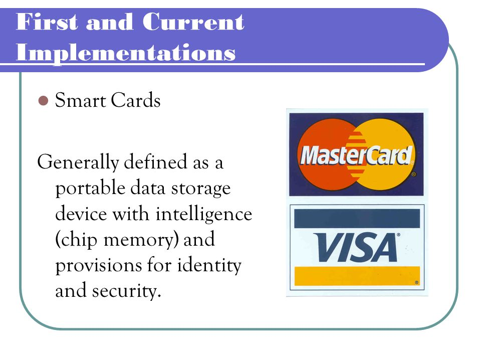 Alternative Systems: Software Based Systems Main Topic: Internet Several Schemes devised to make purchases secure over the Internet Security: Main concern for the method developers Open Network MasterCard and Visa agreement for SET (Secure Electronic Transactions) standard (1996)