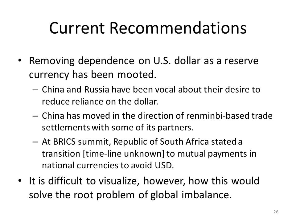 Current Recommendations Removing dependence on U.S.