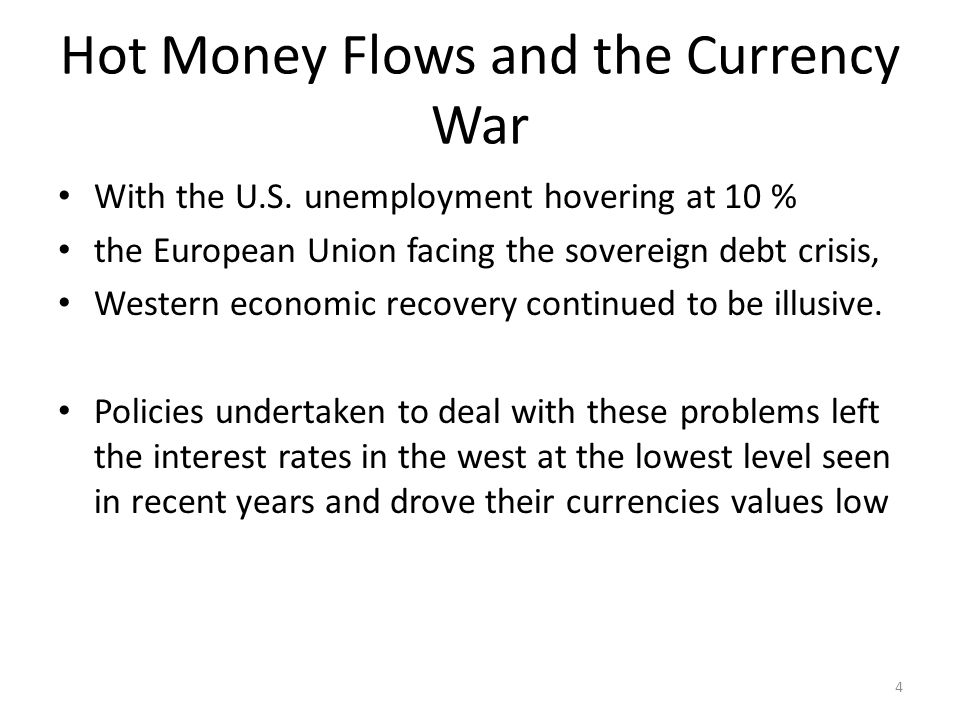 Hot Money Flows and the Currency War With the U.S.
