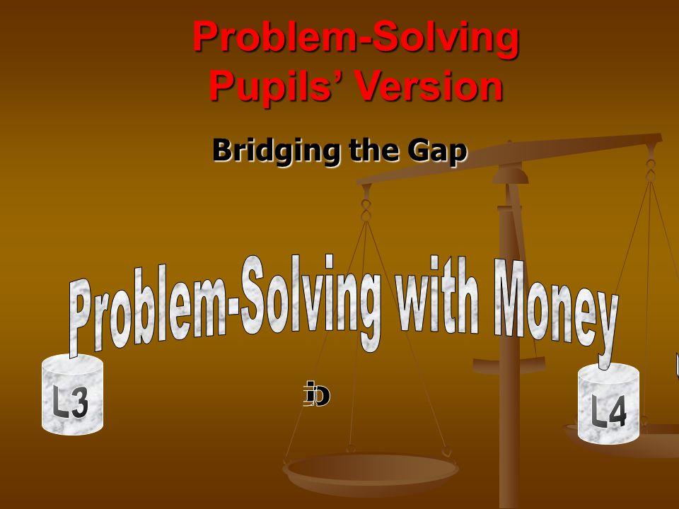 Bridging the Gap Problem-Solving Pupils Version