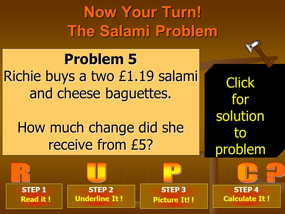 Now Your Turn. The Salami Problem STEP 1 . STEP 2 .