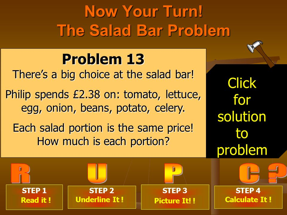 Now Your Turn. The Salad Bar Problem STEP 1 . STEP 2 .