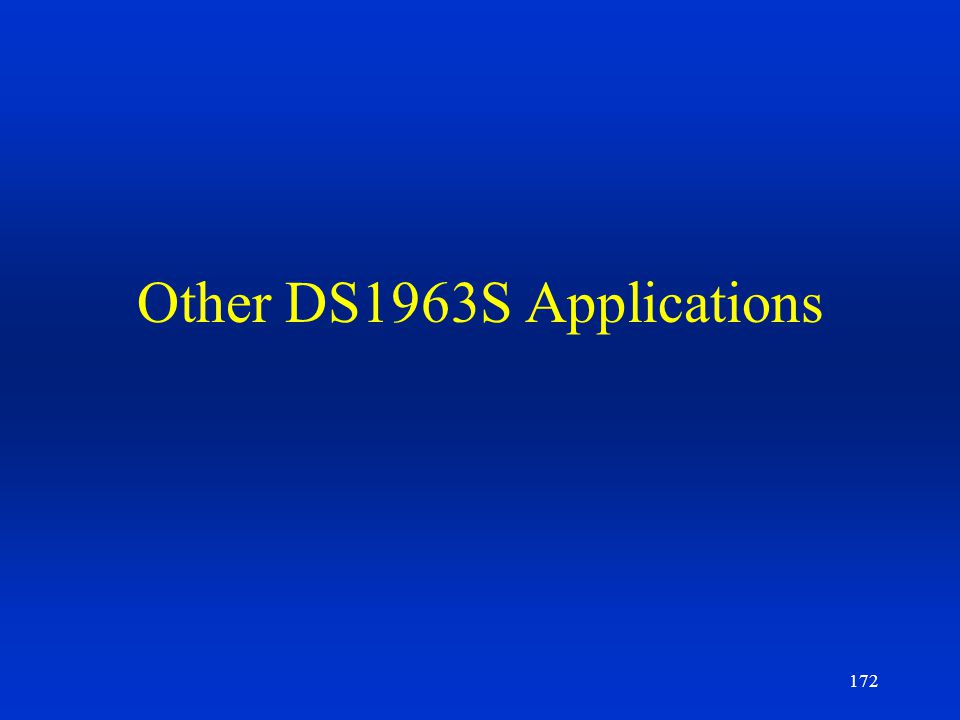 172 Other DS1963S Applications