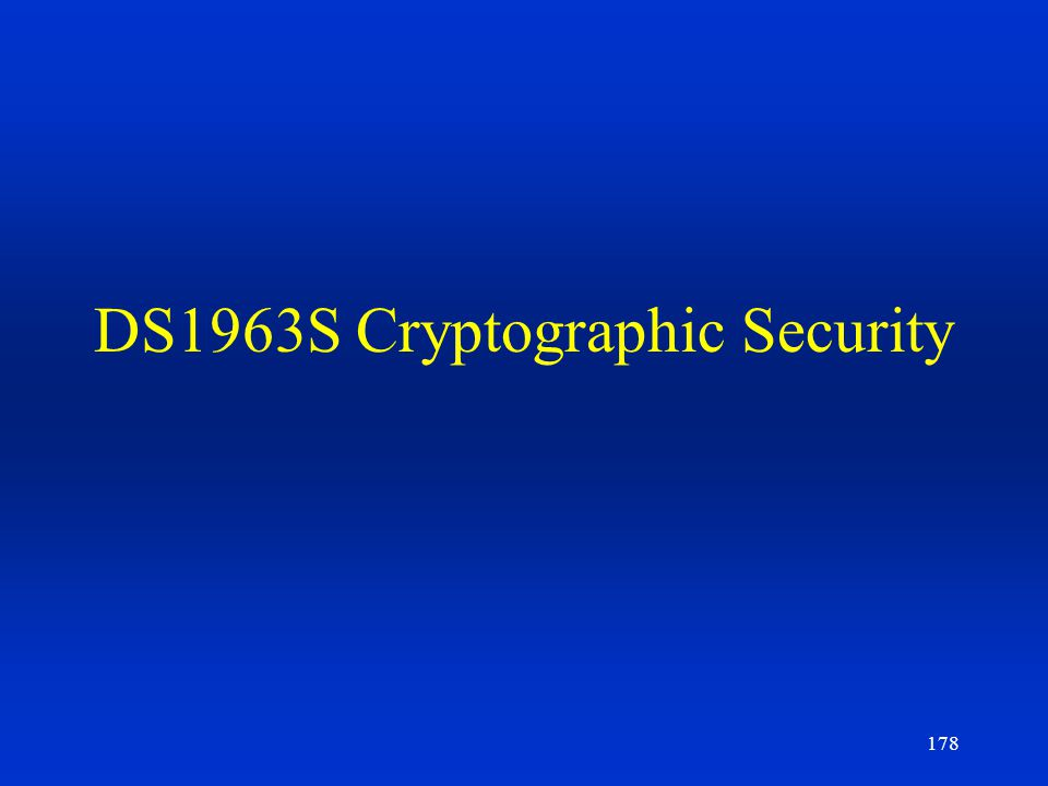 178 DS1963S Cryptographic Security