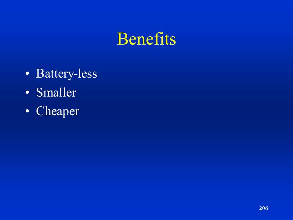 206 Benefits Battery-less Smaller Cheaper