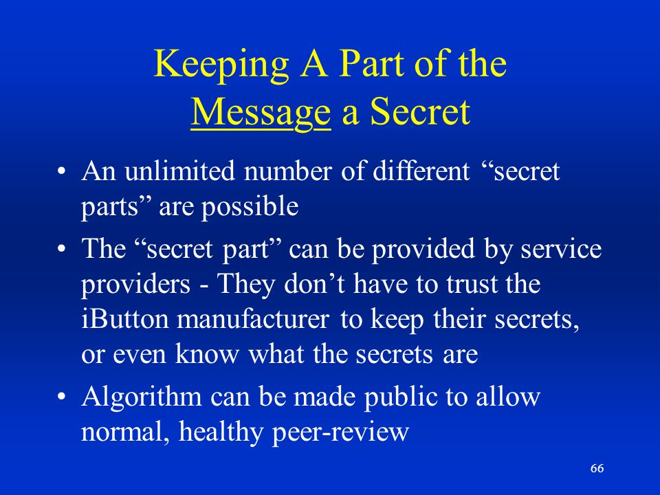 66 Keeping A Part of the Message a Secret An unlimited number of different secret parts are possible The secret part can be provided by service provid