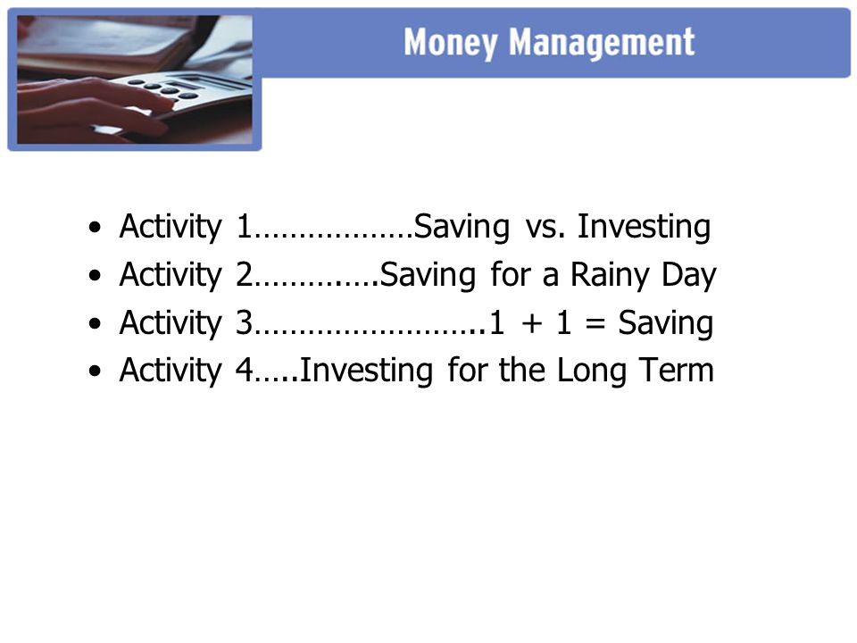 Activity 1………………Saving vs.