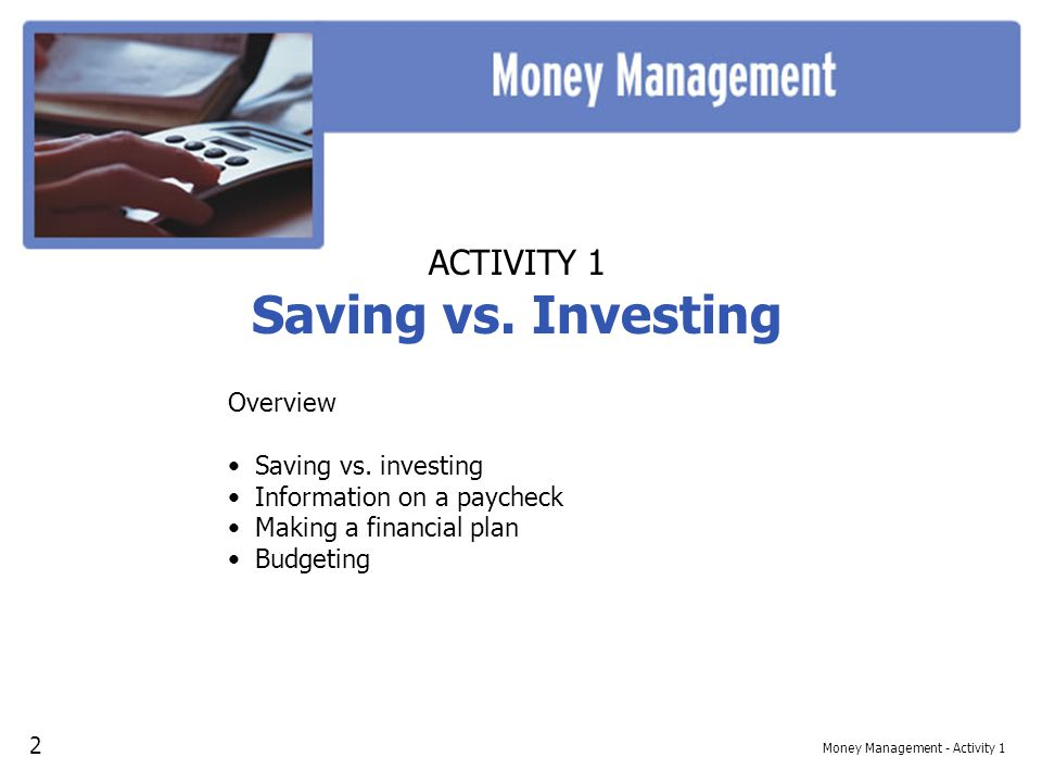 Money Management - Activity 1 ACTIVITY 1 Saving vs.