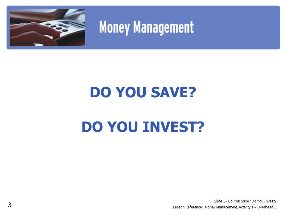 Slide 1 - Do You Save.Do You Invest.