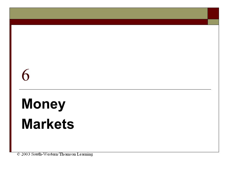 6 Money Markets