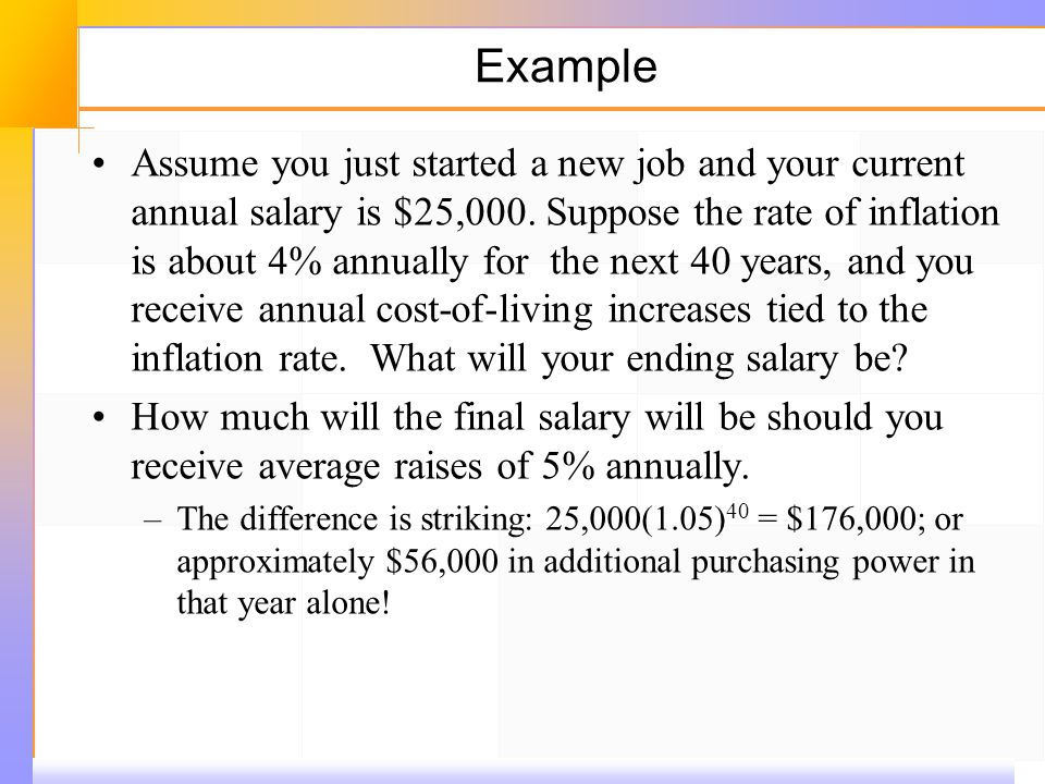 Example Assume you just started a new job and your current annual salary is $25,000.