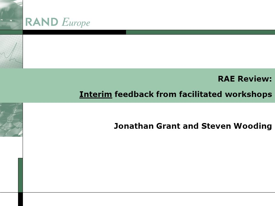 RAE Review: Interim feedback from facilitated workshops Jonathan Grant and Steven Wooding