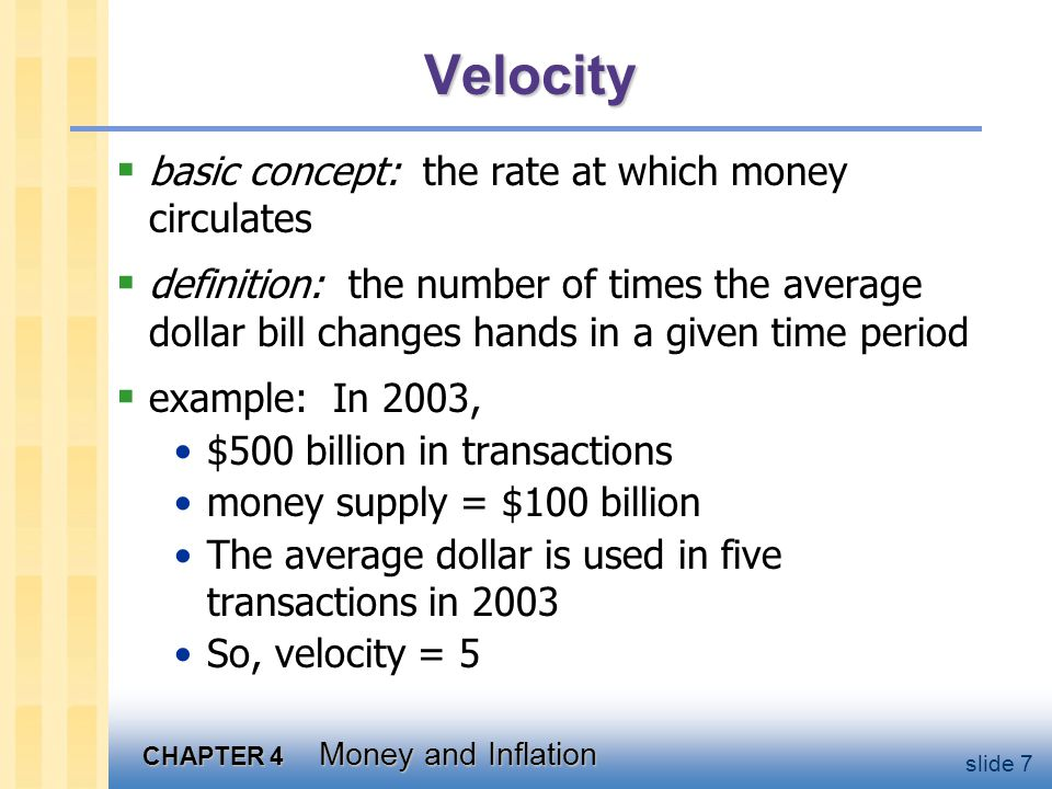 CHAPTER 4 Money and Inflation slide 8 Velocity, cont.