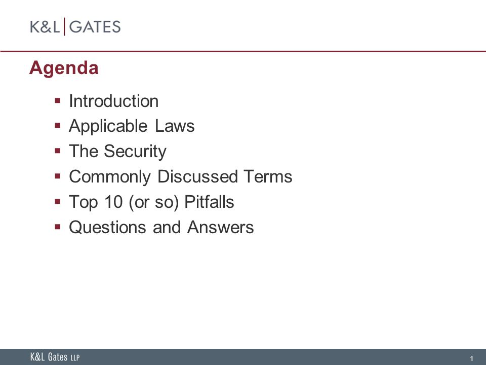 1 Introduction Applicable Laws The Security Commonly Discussed Terms Top 10 (or so) Pitfalls Questions and Answers Agenda