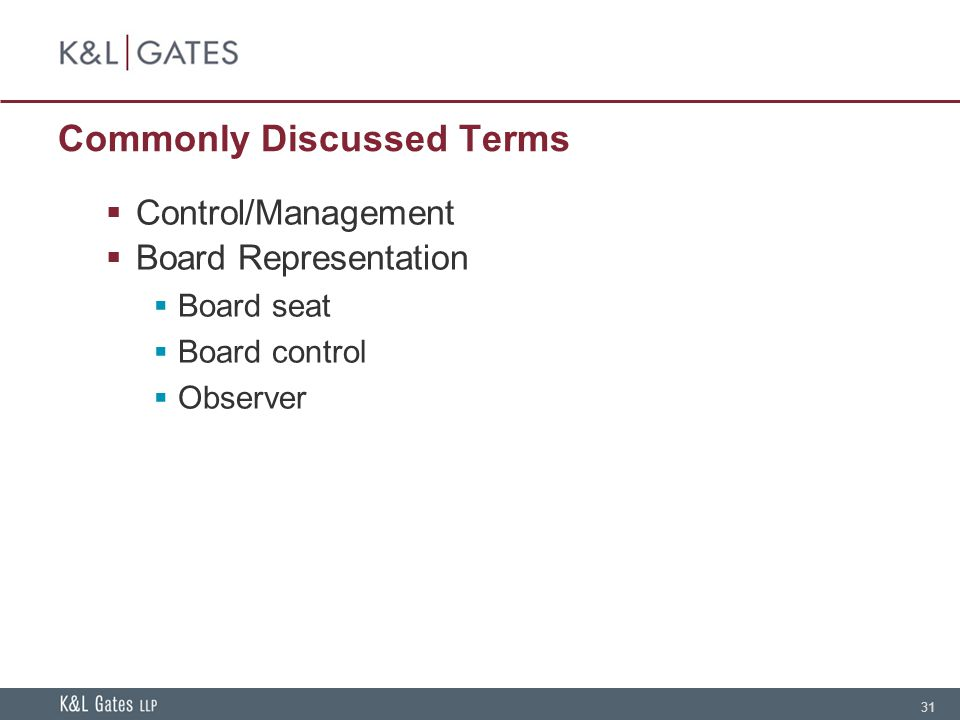 31 Commonly Discussed Terms Control/Management Board Representation Board seat Board control Observer