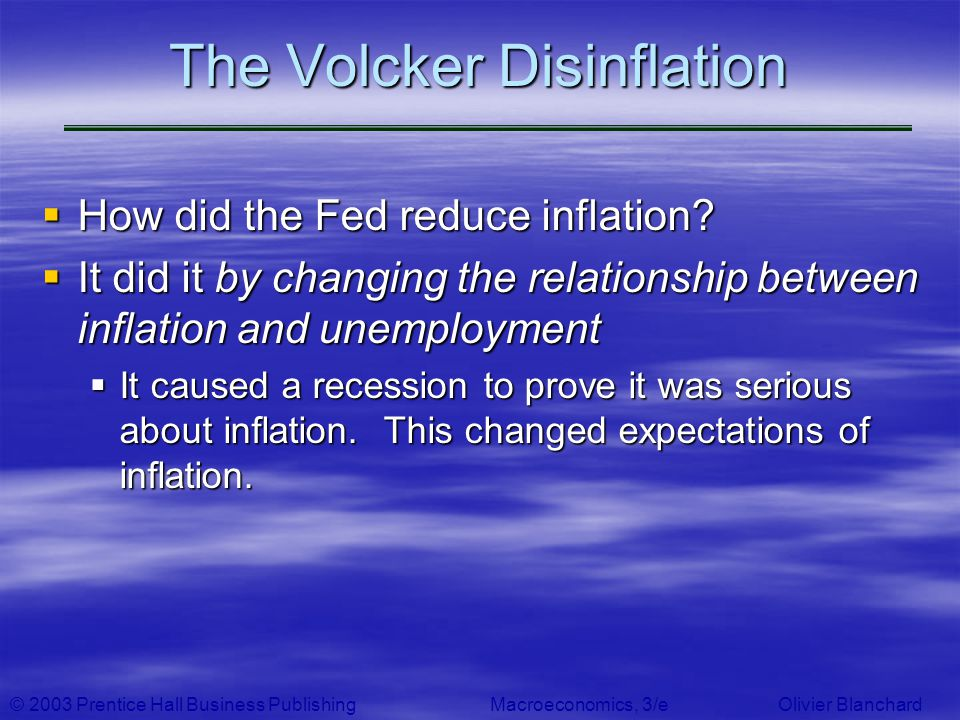 The Volcker Disinflation How did the Fed reduce inflation? How did the Fed reduce inflation? It did it by changing the relationship between inflation