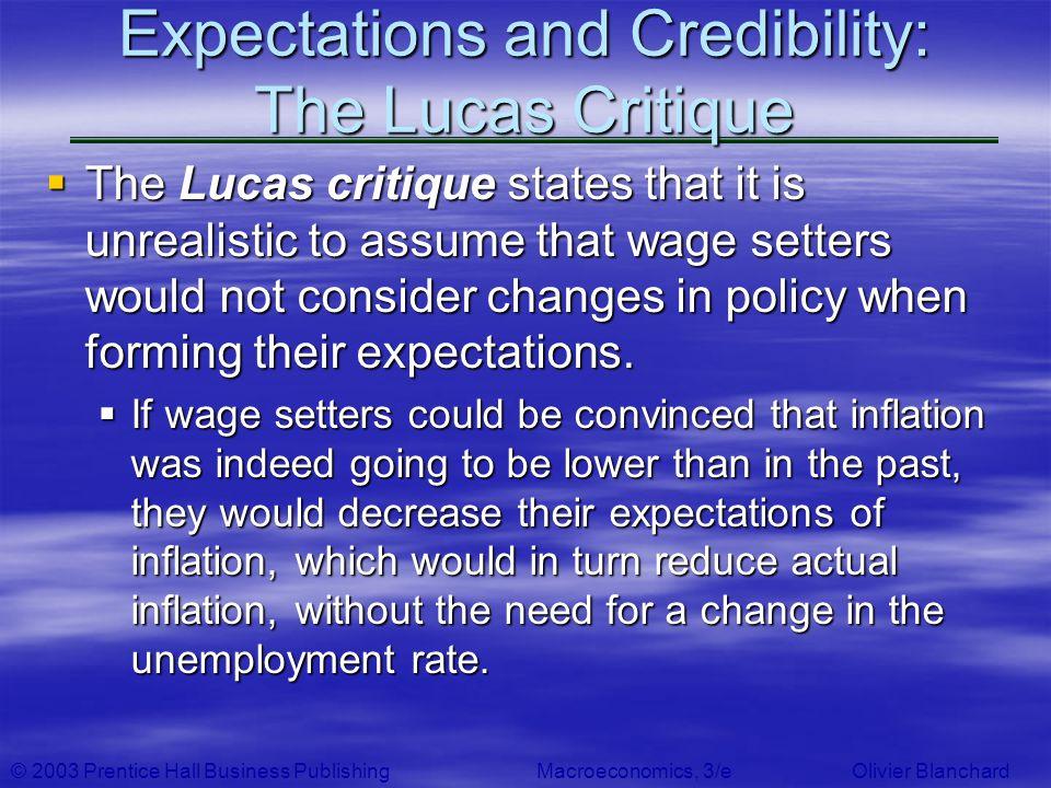 © 2003 Prentice Hall Business PublishingMacroeconomics, 3/e Olivier Blanchard Expectations and Credibility: The Lucas Critique The Lucas critique stat