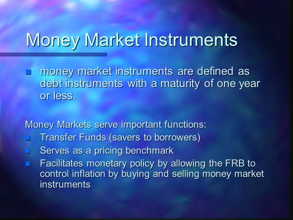 Types of Instruments n Method of payment of interest –Interest bearing vs.