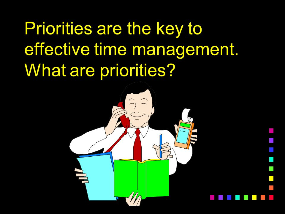 Activity: Make a quick list of what you have done today and what you plan to do until you go to bed tonight.