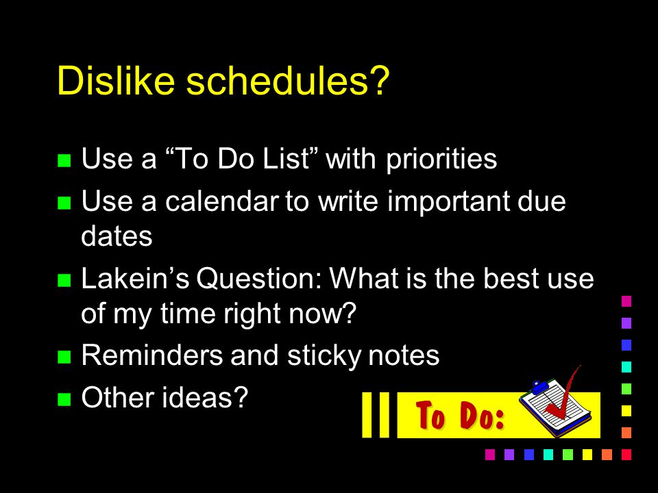 Types of Schedules n Weekly n Daily n Monthly n Yearly