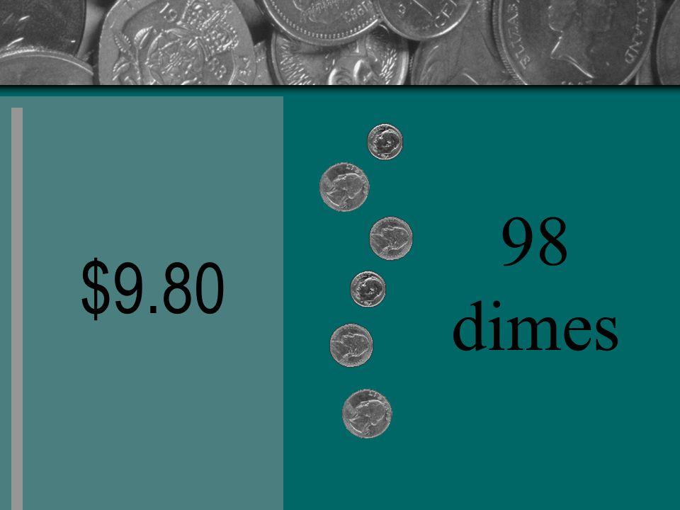 $9.80 98 dimes