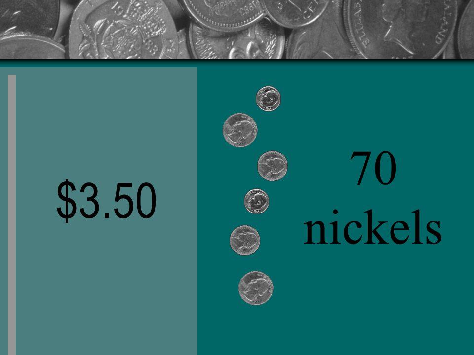 $3.50 70 nickels