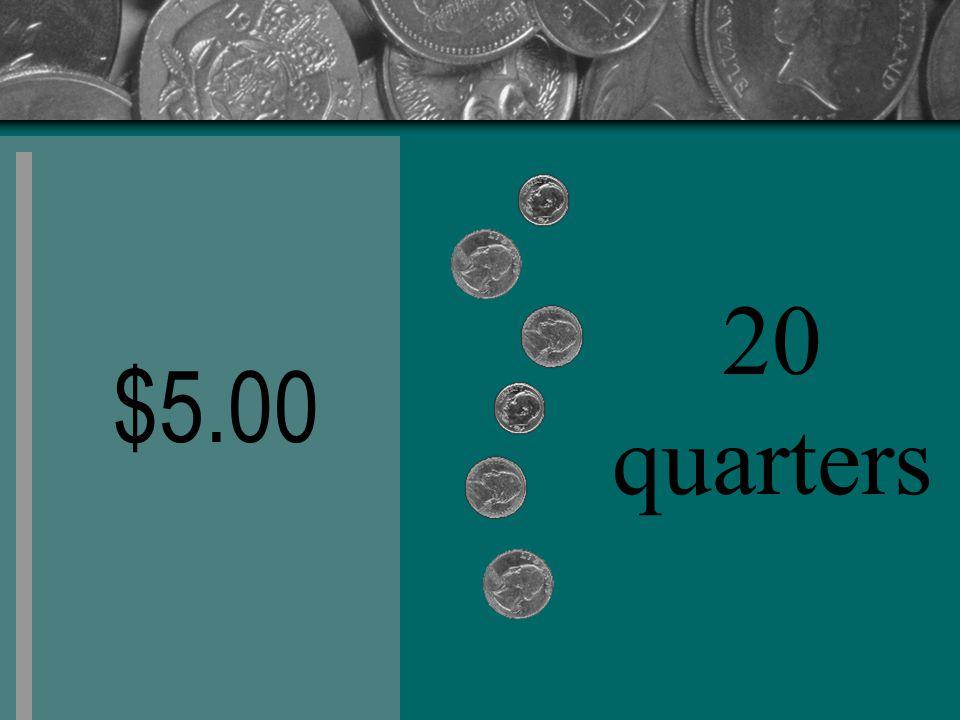 $5.00 20 quarters