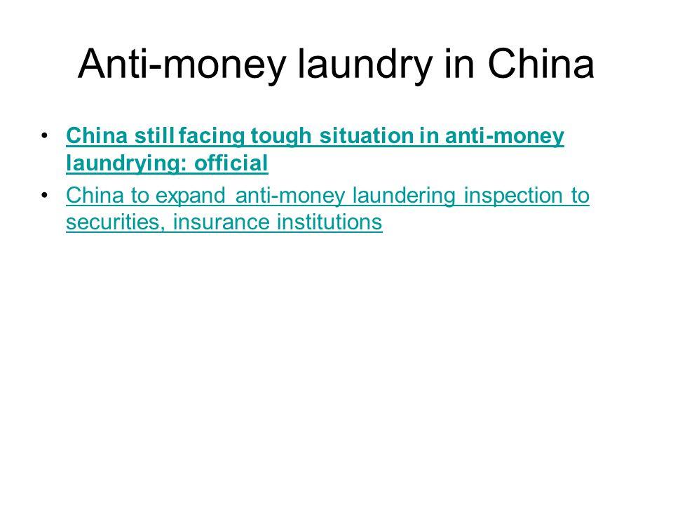 Anti-money laundry in China China still facing tough situation in anti-money laundrying: officialChina still facing tough situation in anti-money laun