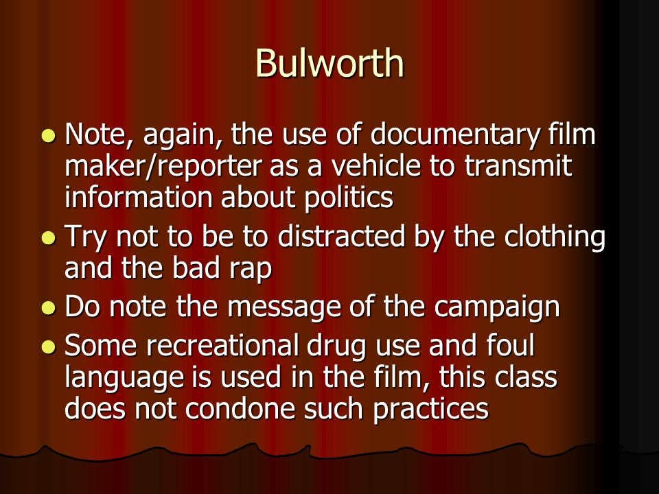 The Media How does the news cover the new Bulworth campaign.