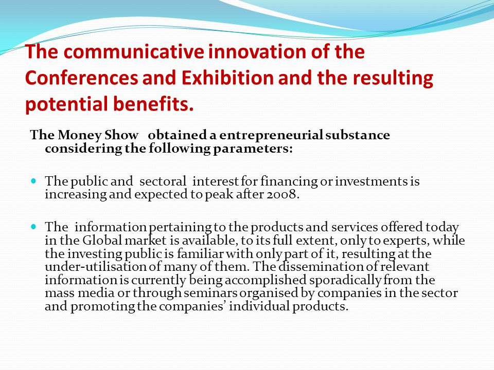 The communicative innovation of the Conferences and Exhibition and the resulting potential benefits.