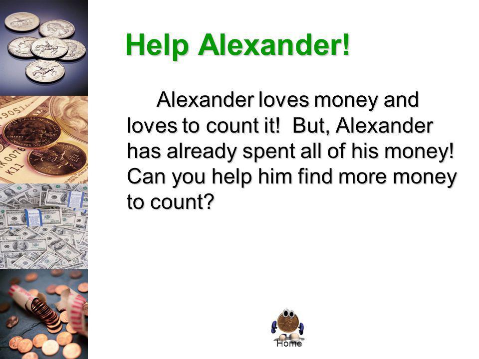 Money Masters 1. Help Alexander. Help Alexander.
