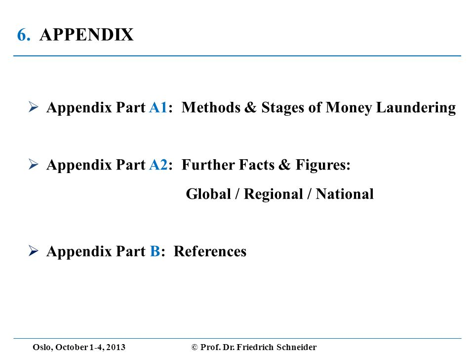 6. APPENDIX Appendix Part A1: Methods & Stages of Money Laundering Appendix Part A2: Further Facts & Figures: Global / Regional / National Appendix Pa