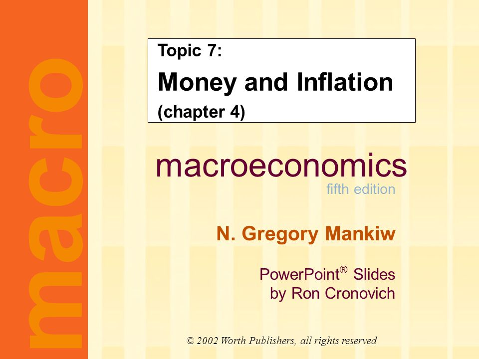 CHAPTER 4 Money and Inflation slide 1 In this chapter you will learn The classical theory of inflation – causes – effects – social costs Classical -- assumes prices are flexible & markets clear.